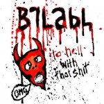 Brlabl – To Hell With That Shit