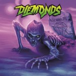 DIEMONDS – NEVER WANNA DIE