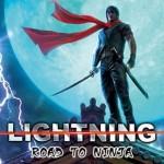Lightning – Road to Ninja
