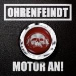 Ohrenfeindt – Motor an!