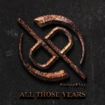 Powerplay – All Those Years
