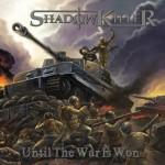 Shadowkiller – Until The War Is Won