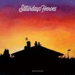 Saturday's Heroes – Hometown Serenade