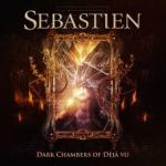 Sebastien – Dark Chambers of Deja vu