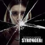 Suzen's Garden – Stronger!