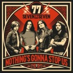 ´77 – Nothing´s Gonna Stop Us