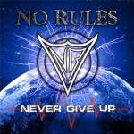 No Rules – Never Give Up
