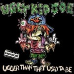 UGLY KID JOE – UGLIER THAN THEY USED TA BE