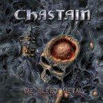 Chastain – We Bleed Metal