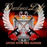 Darkness Light – Living With The Danger
