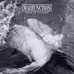 Malfunction – Fear Of Failure