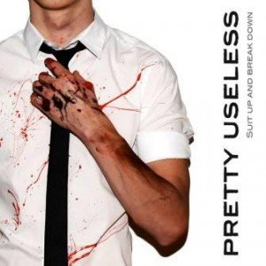 PRETTY USELESS - SUIT UP AND BREAK DOWN