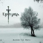 Ephyra – Along The Path