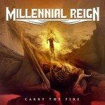 Millenial Reign – Carry The Fire