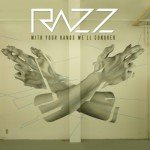 Razz – With your Hands We'll Conquer