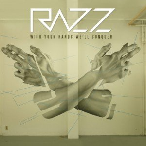 Razz - With your hands well conquer