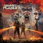 Against The Plagues – Purification Through Devastation
