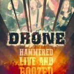 Drone – Hammered, Live And Boozed