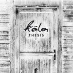 Kala – Thesis