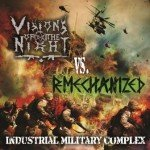 Visions Of The Night VS. Remechanized – Industrial Military Complex