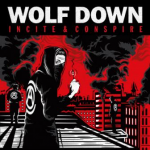 Wolf Down – Incite & Conspire