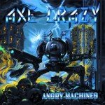 Axe Crazy – Angry Machines