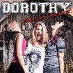Dorothy – Jobb, ha hozzaszoksz