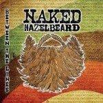 Naked Hazelbeard – Between The Lines