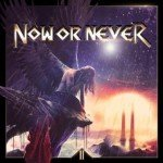NOW OR NEVER – II