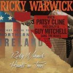 Ricky Warwick – When Patsy Cline… & Hearts On Trees