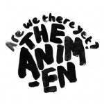 The Animen – Are We There Yet?