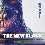 The New Black – A Monsters Life