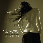 Dante – When We Were Beautiful