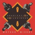 Mother Misery – Deadication