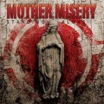 Mother Misery – Standing Alone