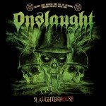 Onslaught – Live At The Slaughterhouse