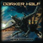 Darker Half – Never Surrender