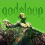 Godslave – Welcome to the green Zone