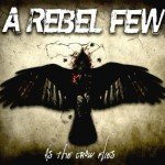 A Rebel Few – As The Crow Flies