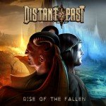 Distant Past – Rise Of The Fallen