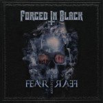 Forged In Black – Fear Reflecting Fear