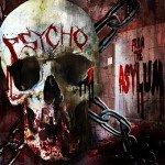 Psycho – From The Asylum