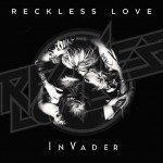 RECKLESS LOVE – INVADER