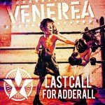 Venerea – Last Call For Adderall