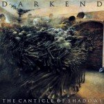 DARKEND – THE CANTICLE OF SHADOWS