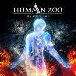 Human Zoo – My Own God