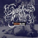 Whatever It Takes – Deathblow