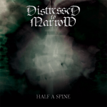 Distressed to Marrow – Half A Spine
