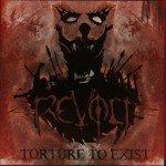Revolt – Torture To Exist