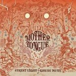 Mother Tongue – Streetlight/Ghost Note